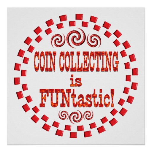 Coin Collecting is FUNtastic Poster