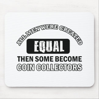 Coin Collectors designs Mouse Pads