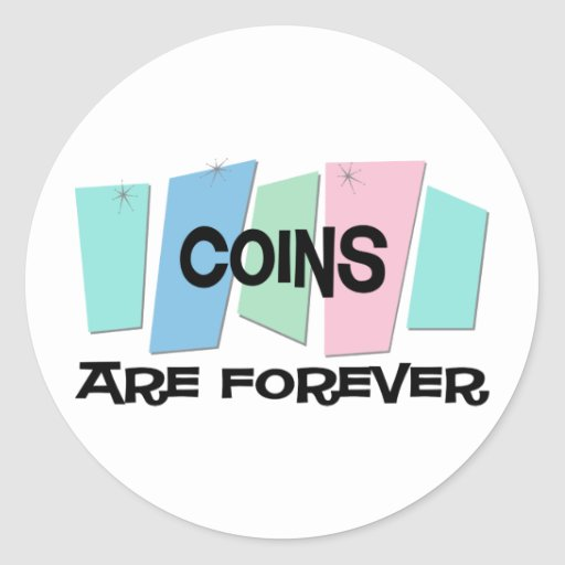 Coins Are Forever Sticker