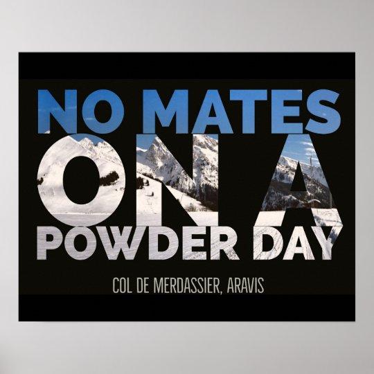 "Col de Merdassier ""No Mates on A Powder Day"" Poster"