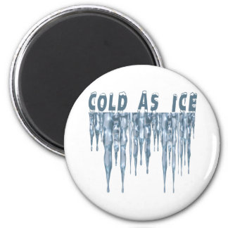 Cold As Ice 2 6 Cm Round Magnet