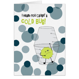 Cold Get Well Trapped Bug in Medicine Cups Greeting Card