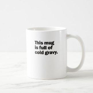 Cold gravy mug