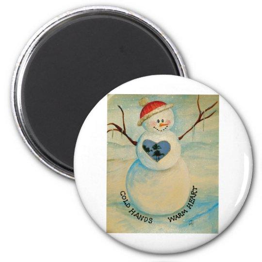 Cold hands, warm heart, snowman 6 cm round magnet