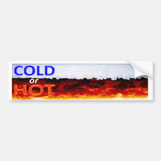Cold or Hot Bumper Sticker
