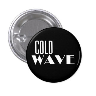 Cold Wave button