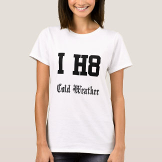 cold weather T-Shirt