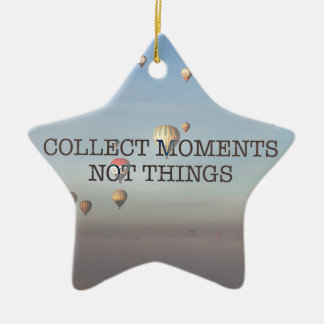 Collect Moments Not Things Ceramic Star Decoration
