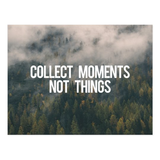 Collect Moments Not Things Postcard