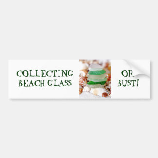 COLLECTING BEACH GLASS OR BUST! BUMPER STICKER