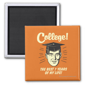 College: Best 7 Years Of My Life Square Magnet