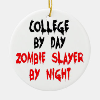 College by Day Zombie Slayer by Night Christmas Ornament