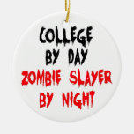 College by Day Zombie Slayer by Night Christmas Ornaments