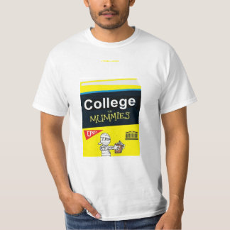 College for MUMMIES T-Shirt