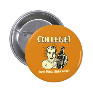 College: Great Minds Drink Alike 6 Cm Round Badge