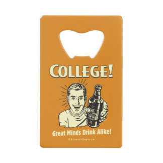 College: Great Minds Drink Alike