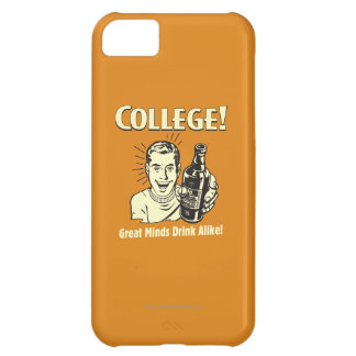 College: Great Minds Drink Alike iPhone 5C Case