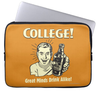 College: Great Minds Drink Alike Laptop Computer Sleeves