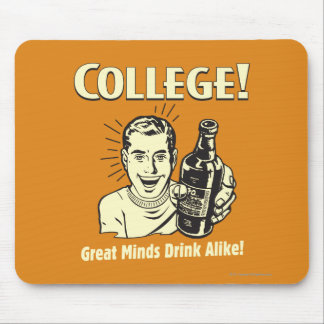College: Great Minds Drink Alike Mouse Mat