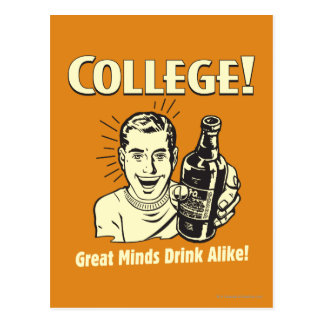 College: Great Minds Drink Alike Postcard