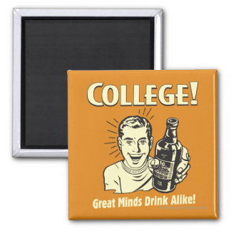 College: Great Minds Drink Alike Square Magnet