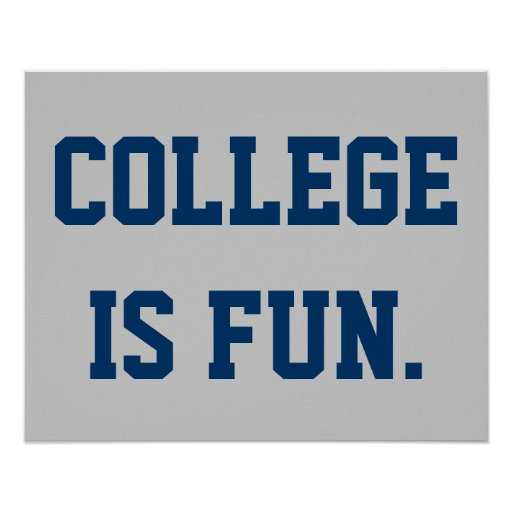 College is fun. poster
