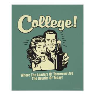 College: Leaders Tomorrow Drunk Today Poster