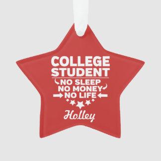 College Student No Sleep No Money No Life Ornament