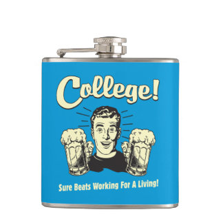 College: Sure Beats Working Living Hip Flask