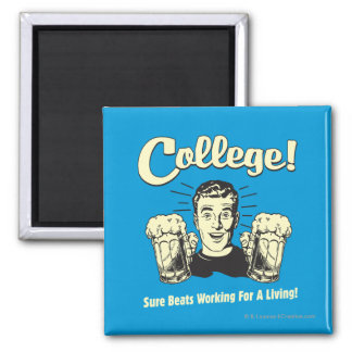 College: Sure Beats Working Living Magnet