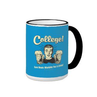 College: Sure Beats Working Living Ringer Mug