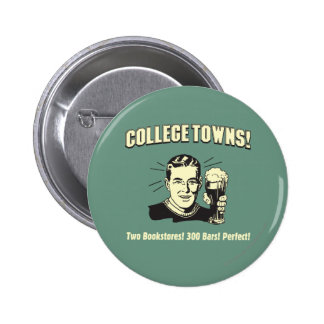 College Towns: 2 Bookstores 300 Bars 6 Cm Round Badge