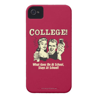 College: What Goes On School Stays iPhone 4 Cases