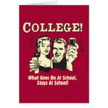 College: What Goes On School Stays Greeting Card