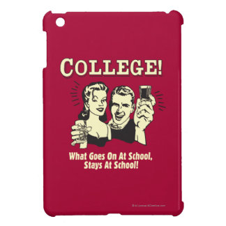 College: What Goes On School Stays iPad Mini Cover
