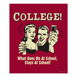 College: What Goes On School Stays Poster