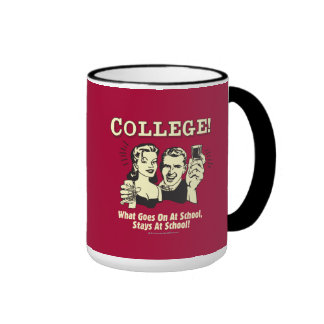 College: What Goes On School Stays Ringer Mug