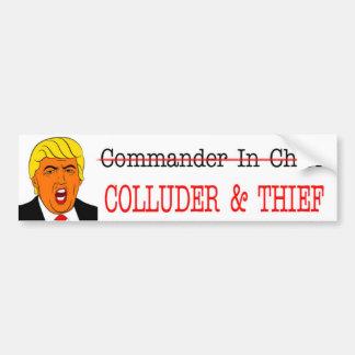 COLLUDER & THIEF-NOT Commander in Chief-Anti-Trump Bumper Sticker