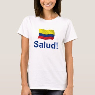 Colombia Salud! T-Shirt