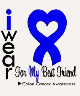 Colon Cancer Blue Heart Ribbon For My Best Friend Tees