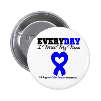 Colon Cancer Every Day I Miss My Nana Pins
