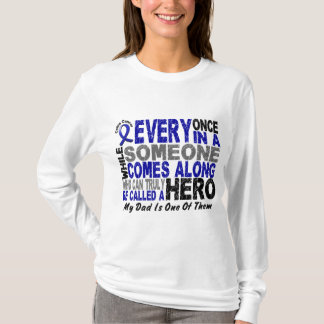 Colon Cancer HERO COMES ALONG 1 Dad T-Shirt