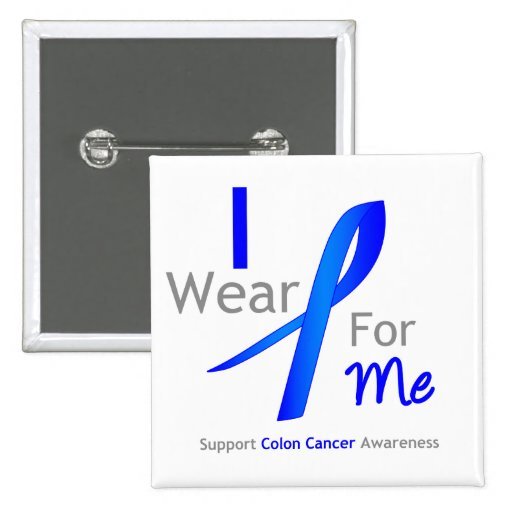 Colon Cancer I Wear Blue For Me Button