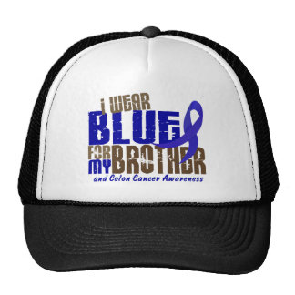 Colon Cancer I WEAR BLUE FOR MY BROTHER 6.3 Cap