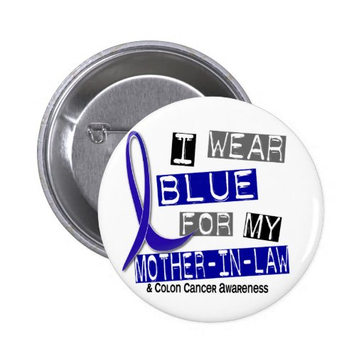 Colon Cancer I Wear Blue For My Mother-In-Law 37 Pinback Button