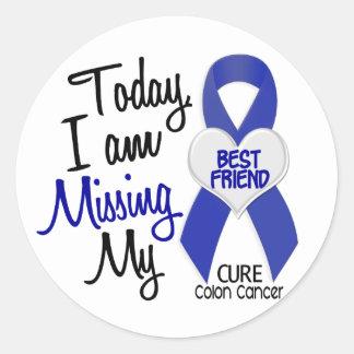 Colon Cancer MISSING MY BEST FRIEND Round Sticker