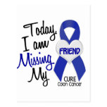 Colon Cancer MISSING MY FRIEND Post Card