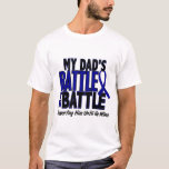 Colon Cancer MY BATTLE TOO 1 Dad T-Shirt