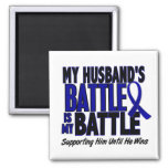 Colon Cancer MY BATTLE TOO 1 Husband Square Magnet