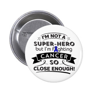 Colon Cancer Not a Super-Hero 6 Cm Round Badge